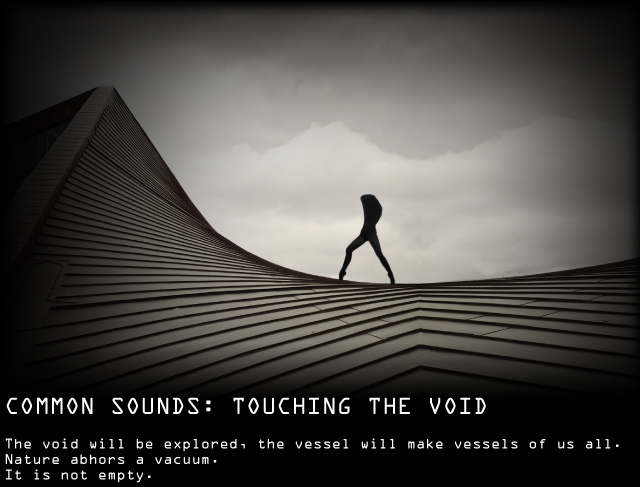COMMON SOUNDS: Touching the Void